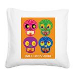 Life is short - Skulls Square Canvas Pillow
