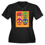 Life is short - Skulls Plus Size T-Shirt