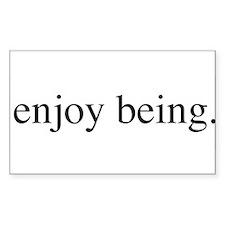 Enjoy Being Decal