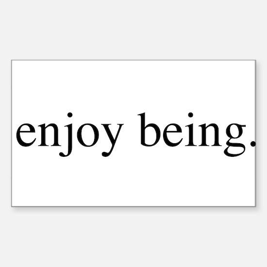 Enjoy Being Sticker (Rectangle)