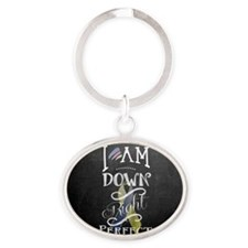 Down Right Perfect RR wide Oval Keychain