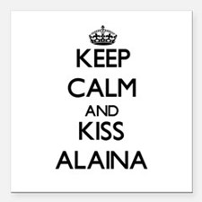 "Keep Calm and kiss Alaina Square Car Magnet 3"" x 3"