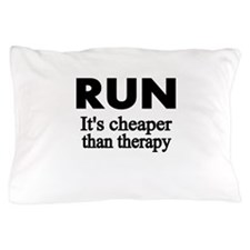 RUN..Its cheaper than therapy Pillow Case