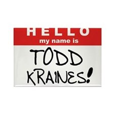 Its me... TODD KRAINES! Rectangle Magnet