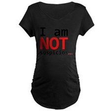 I am not suspicios T-Shirt