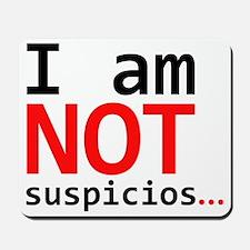 I am not suspicios Mousepad