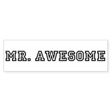 Mr. Awesome Bumper Bumper Sticker