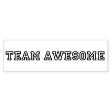 Team Awesome Bumper Bumper Sticker