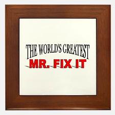 """The World's Greatest Mr. Fix It"" Framed Tile"