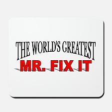 """The World's Greatest Mr. Fix It"" Mousepad"