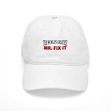 """The World's Greatest Mr. Fix It"" Baseball Cap"