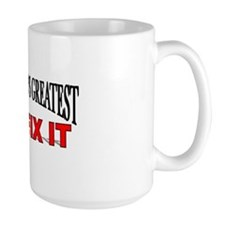 """The World's Greatest Mr. Fix It"" Mug"