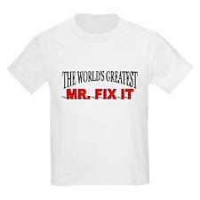 """""""The World's Greatest Mr. Fix It"""" T-Shirt"""