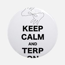 Keep calm and Terp on Ornament (Round)