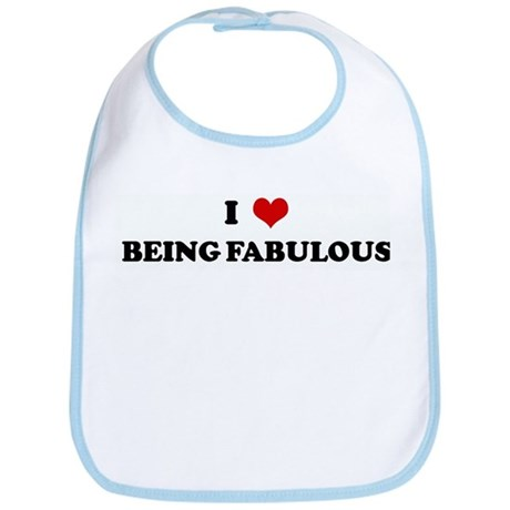 I Love BEING FABULOUS Bib