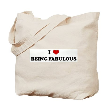 I Love BEING FABULOUS Tote Bag