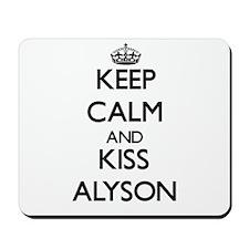 Keep Calm and kiss Alyson Mousepad