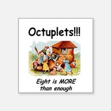 """Octupletsbtn.png Square Sticker 3"""" x 3"""""""