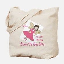 The Tooth Fairy Came To See Me Tote Bag