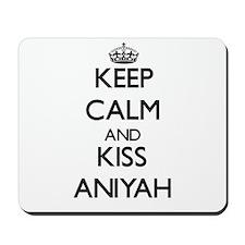 Keep Calm and kiss Aniyah Mousepad