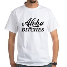 Aloha Bitches Funny Shirt