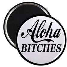 "Aloha Bitches Funny 2.25"" Magnet (10 pack)"