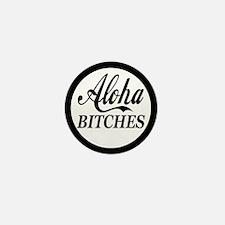 Aloha Bitches Funny Mini Button