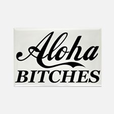 Aloha Bitches Funny Rectangle Magnet
