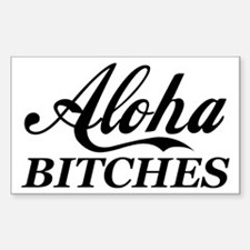 Aloha Bitches Funny Sticker (Rectangle)