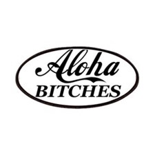 Aloha Bitches Funny Patches
