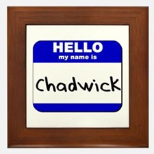 hello my name is chadwick  Framed Tile