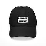 Retired & Enjoying It Black Cap