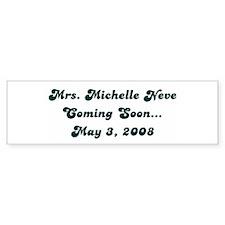 Mrs. Michelle Neve Coming So Bumper Bumper Sticker