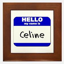 hello my name is celine  Framed Tile