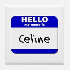 hello my name is celine  Tile Coaster