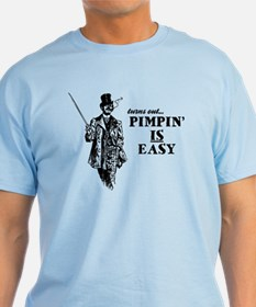 Pimpin' IS Easy T-Shirt