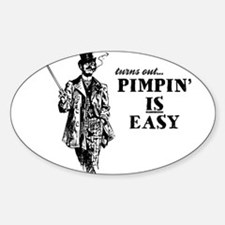 Pimpin' IS Easy Oval Stickers