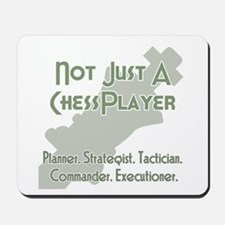 Not Just A Chessplayer Mousepad