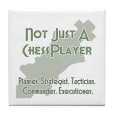Not Just A Chessplayer Tile Coaster