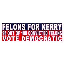 Felons for John Kerry Bumper Bumper Sticker