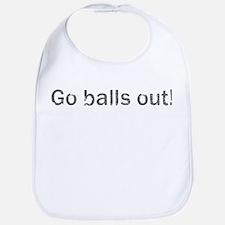 Go balls out!  Bib