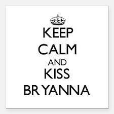 "Keep Calm and kiss Bryanna Square Car Magnet 3"" x"
