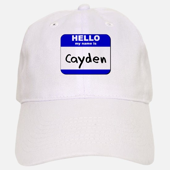 hello my name is cayden Baseball Baseball Cap