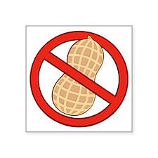 "STOP. NO PEANUTS.ALLERGIES Square Sticker 3"" x 3"""