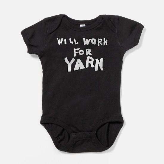 WillWorkForYarn.png Baby Bodysuit