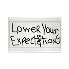 Lower Your Expectations Rectangle Magnet
