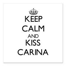 "Keep Calm and kiss Carina Square Car Magnet 3"" x 3"