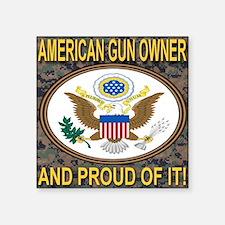 "American Gun Owner And Prou Square Sticker 3"" x 3"""