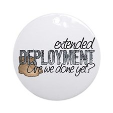 Extended Deployment Are we Do Ornament (Round)