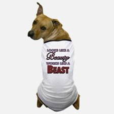 Looks Like A Lady Works Like A Beast Dog T-Shirt